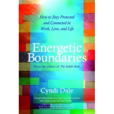 Energetic Boundaries - How to Stay Protected and Connected in Work, Love, and Life