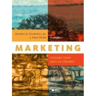 Marketing - Criando Valor Para Os Clientes - 3ª Ed. 2013