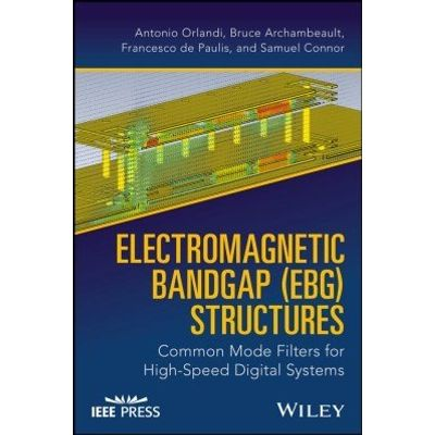 Electromagnetic Bandgap (EBG) Structures - Common Mode Filters for High Speed Digital Systems