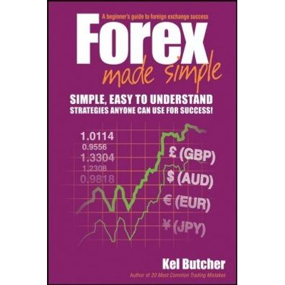 Forex Made Simple - A Beginner's Guide to Foreign Exchange Success