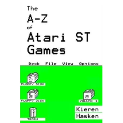 The A-Z of Atari ST Games - Volume 1