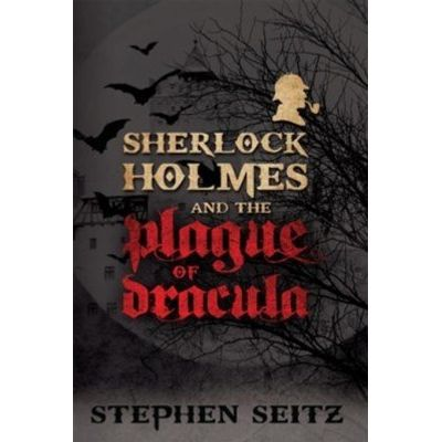 Sherlock Holmes and the Plague of Dracula