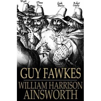 Guy Fawkes - The Gunpowder Treason