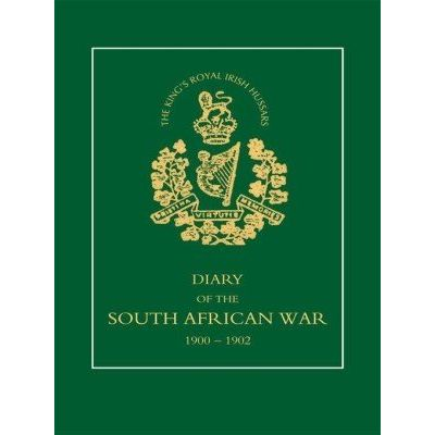 8th (King'apos;s Royal Irish) Hussars - Diary of the South African War - 1900-1902