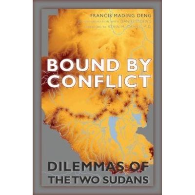 Bound by Conflict - Dilemmas of the Two Sudans