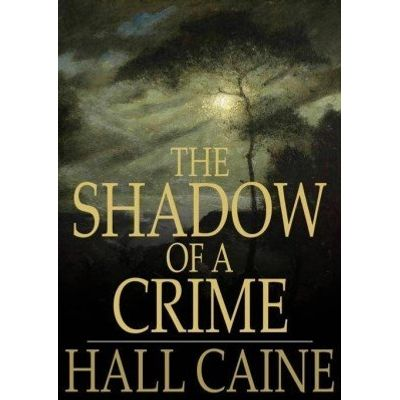 The Shadow of a Crime - A Cumbrian Romance