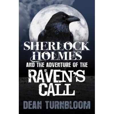 Sherlock Holmes and The Adventure of The Raven'apos;s Call