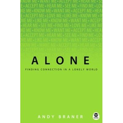 Alone - Finding Connection in a Lonely World