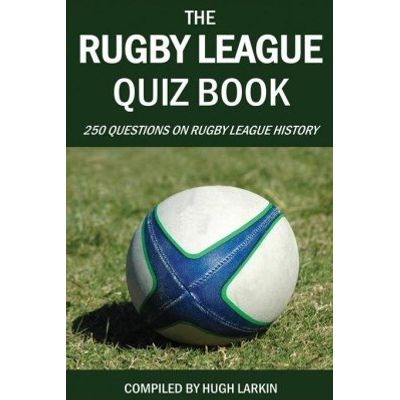 The Rugby League Quiz Book - 250 Questions on Rugby League History