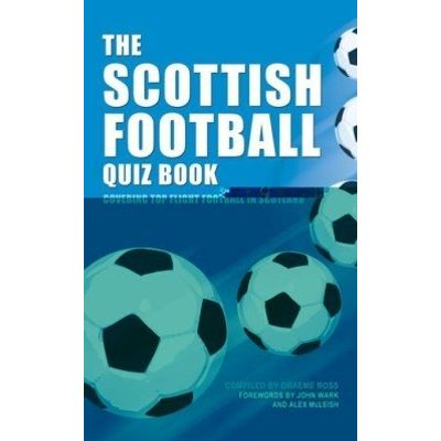 The Scottish Football Quiz Book - Covering Top Flight Football in Scotland