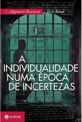 Edição antiga - A Individualidade Numa Época De Incertezas - Bauman,Zygmunt Raud,Rein Medeiros,Carlos Alberto | Hoshan.org