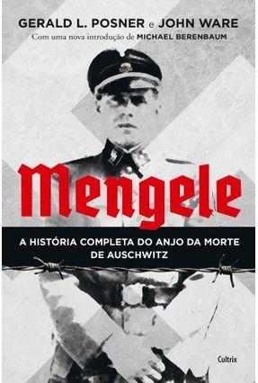 Mengele - A História Completa Do Anjo Da Morte De Auschwitz - Posner,Gerald L Ware,John pdf epub