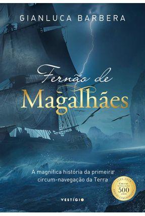 Fernão De Magalhães - A Magnífica História Da Primeira Circum-navegação Da Terra - Barbera,Gianluca pdf epub
