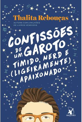 Confissões de Um Garoto Tímido, Nerd e (Ligeiramente) Apaixonado - Rebouças,Thalita | Hoshan.org