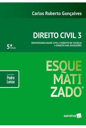 Direito Civil Esquematizado - Vol. 3 - 5ª Ed. 2018 - Gonçalves,Carlos Roberto Lenza,Pedro | Tagrny.org
