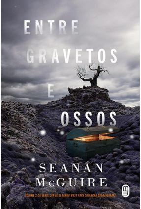 Entre Gravetos e Ossos - Mcguire,Seanan pdf epub