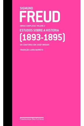 Freud 02 - Estudos Sobre A Histeria (1893-1895) - Freud,Sigmund | Tagrny.org