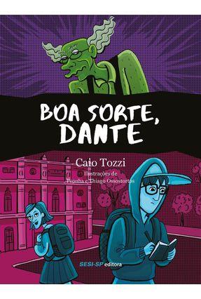 Boa Sorte, Dante - CAIO TOZZI | Hoshan.org