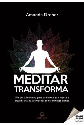 Meditar Transforma - Dreher,Amanda   Hoshan.org