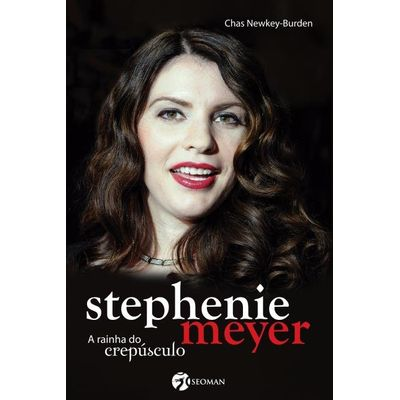 Stephenie Meyer - A Rainha do Crepúsculo