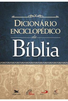 Dicionário Enciclopédico Da Bíblia - Reid,Daniel G. | Tagrny.org