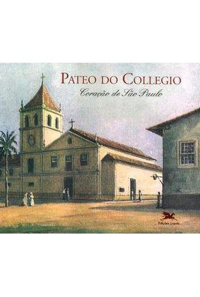 Pateo do Collegio - Coração de São Paulo - Donato,Hernani pdf epub