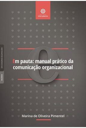 Em Pauta - Manual Prático Da Comunicação Organizacional - Pimentel,Marina De Oliveira | Nisrs.org