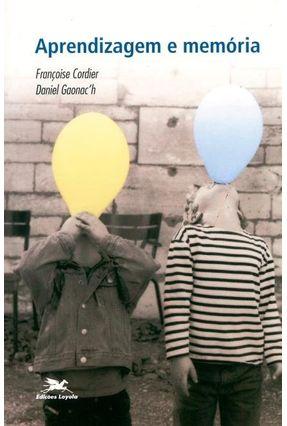 Aprendizagem e Memória - Cordier,Francoise Gaonach,Daniel   Hoshan.org