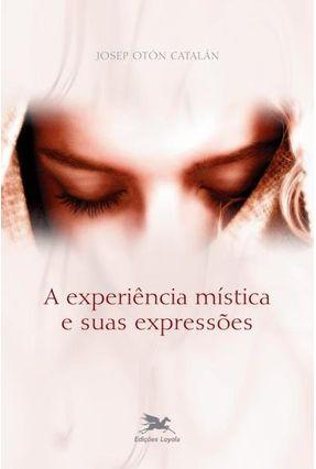 A Experiência Mistica e Suas Expressões - Catalán,Josep Otón pdf epub