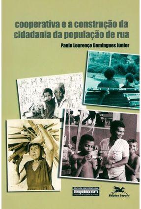 Cooperativa e a Construção da Cidadania da População de Rua - Vários Autores   Tagrny.org