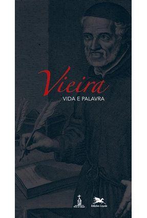Vieira - Vida e Palavra - Editora Loyola   Nisrs.org