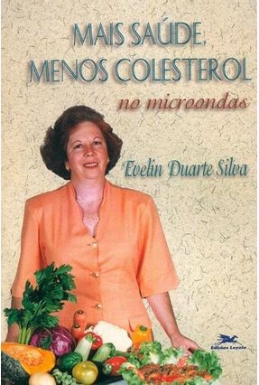 Mais Saude Menos Colesterol no Microondas - Silva,Evelin Duarte   Hoshan.org