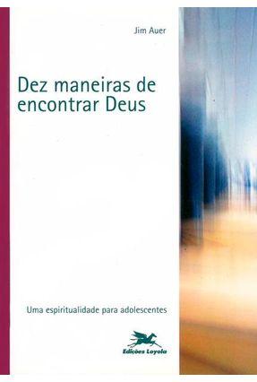 Dez Maneiras de Encontrar Deus - Vários Autores   Nisrs.org