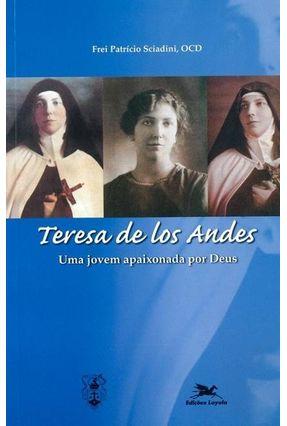 Teresa de Los Andes - Uma Jovem Apaixonada Por Deus - Sciadini,Patricio pdf epub