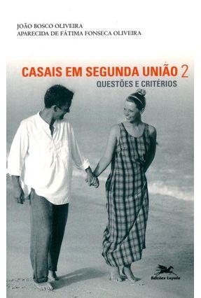 Cristianismo de Casais em Segunda União - Questões e Critérios - Oliveira,Aparecida de Fátima F. | Tagrny.org