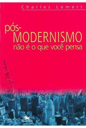 Pós-modernismo Não É o que Você Pensa (o) - Vários Autores | Hoshan.org
