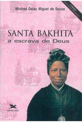 Santa Bakhita, A Escrava De Deus - Vários Autores | Tagrny.org
