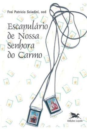 Escapulário de Nossa Senhora do Carmo - Vários Autores   Nisrs.org