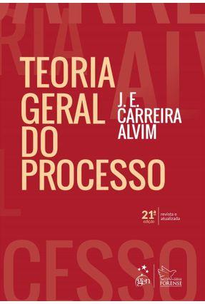 Teoria Geral do Processo - 21ª Ed. 2018 - Alvim,José Eduardo Carreira | Hoshan.org