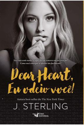 Dear Heart, Eu Odeio Você! - Maximiliano,Fabio Szlak,Carlos Sterling,J.   Hoshan.org