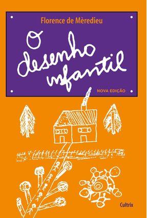 o Desenho Infantil [12ª Edição] - Florence de Mèredieu   Hoshan.org
