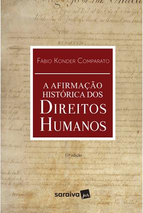 A Afirmação Histórica Dos Direitos Humanos - 11ª Ed. 2017 - Comparato,Fábio Konder pdf epub