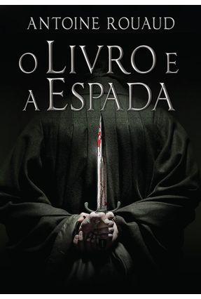 O Livro E A Espada - Rouaud,Antoine de Bruchard,Dorothée pdf epub