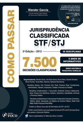 Usado - Como Passar - Jurisprudência Classificada Stf/stj 7500 Questões Classificadas 2ª Ed. 2012 - Garcia,Wander | Tagrny.org