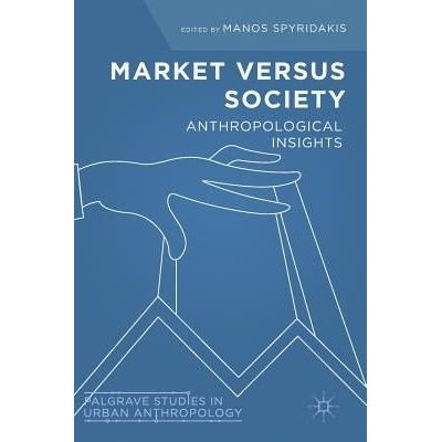 Market Versus Society - Anthropological Insights