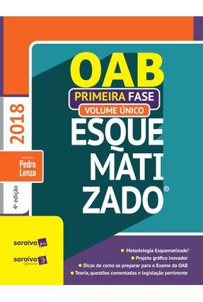 OAB Esquematizado - Volume Único - 1ª Fase - 4ª Ed. 2018 - Lenza,Pedro pdf epub