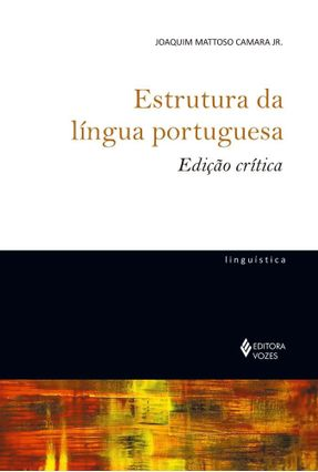 Estrutura da Língua Portuguesa - Edição Crítica - Camara Jr.,Joaquim Mattoso pdf epub