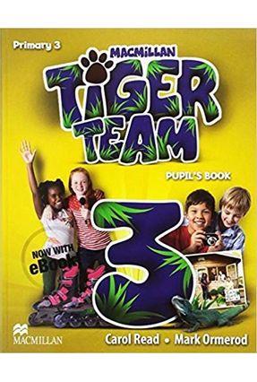 Tiger Team 3 Pupil's Book With E-Book - 2nd Ed - Ormerod,Mark Carol Read pdf epub