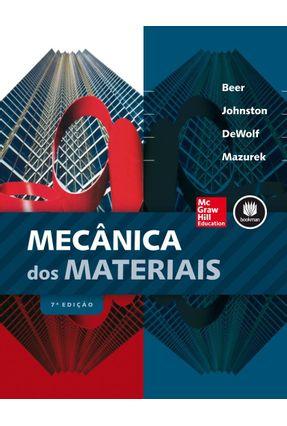 Mecânica Dos Materiais - 7ª Ed. 2015 - Beer,Ferdinand P. Dewolf,John T. | Tagrny.org