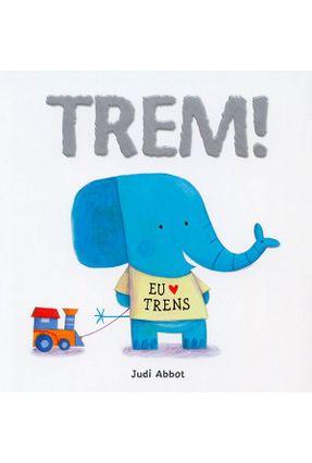 Trem! - Little Tiger Press Ltd. | Hoshan.org